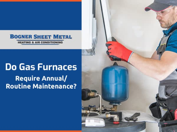 Do Gas Furnaces Require Annual-Routine Maintenance
